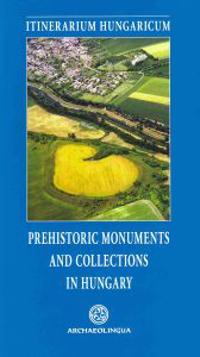 Prehistoric Monuments and Collections in Hungary