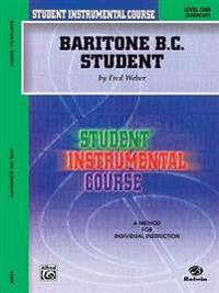 Student Instrumental Course Baritone (B.C.) Student: Level I