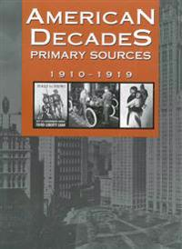American Decades Primary Sources: 1910-1919