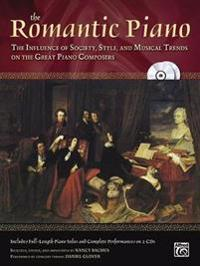 The Romantic Piano: The Influence of Society, Style and Musical Trends on the Great Piano Composers, Book & 2 CDs