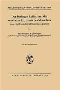 Der Bedingte Reflex Und Die Vegetative Rhythmik Des Menschen Dargestellt Am Elektrodermatogramm