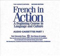 French in Action: A Beginning Course in Language and Culture, Second Edition: Audiocassettes, Part 1