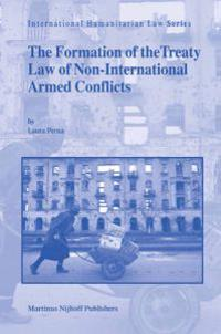 The Formation of the Treaty Law of Non-International Armed Conflicts: