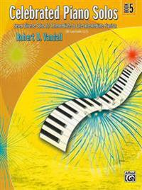 Celebrated Piano Solos, Book 5: Seven Diverse Solos for Intermediate to Late Intermediate Pianists