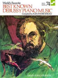 Best Known Debussy Piano Music: World's Favorite Series #74