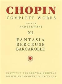 Fantasia, Berceuse, Barcarolle: Chopin Complete Works Vol. XI