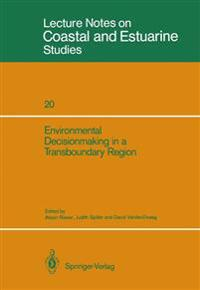 Environmental Decisionmaking in a Transboundary Region