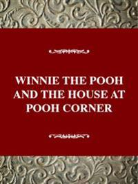 Winnie-The-Pooh and the House at Pooh Corner