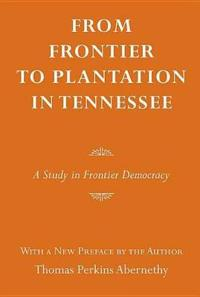From Frontier to Plantation in Tennessee