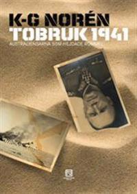 Tobruk 1941 : australiensarna som hejdade Rommel