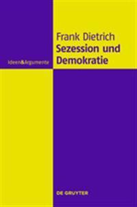 Sezession und Demokratie: Eine Philosophische Untersuchung
