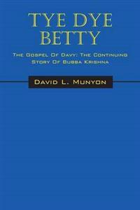 Tye Dye Betty - The Gospel of Davy