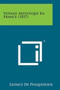 Voyage Artistique En France (1857)