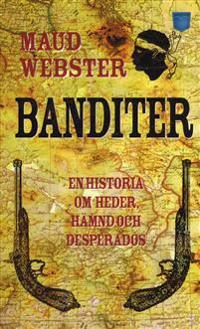 Banditer : en historia om heder, hämnd och desperados