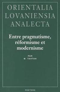 Entre Pragmatisme, Reformisme Et Modernisme: Le Role Politico-Religieux Des Khattabi Dans Le Rif (Maroc) Jusqu'a 1926