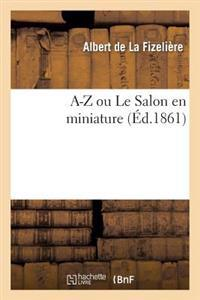 A-Z Ou Le Salon En Miniature