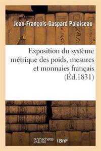 Exposition Du Syst�me M�trique Des Poids, Mesures Et Monnaies Fran�ais, Appliqu� Au Calcul D�cimal