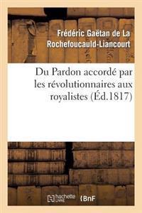 Du Pardon Accorde Par Les Revolutionnaires Aux Royalistes
