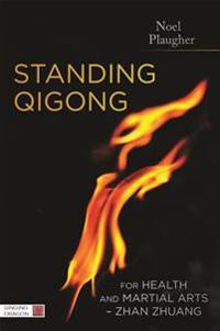 Standing Qigong for Health and Martial Arts