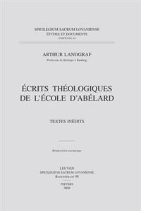 Ecrits Theologiques de L'Ecole D'Abelard: Textes Inedits