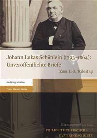 Johann Lukas Schonlein (1793-1864): Unveroffentlichte Briefe: Zum 150. Todestag