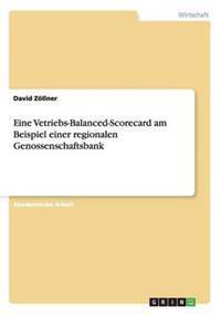 Eine Vetriebs-Balanced-Scorecard Am Beispiel Einer Regionalen Genossenschaftsbank