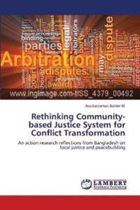 Rethinking Community-Based Justice System for Conflict Transformation