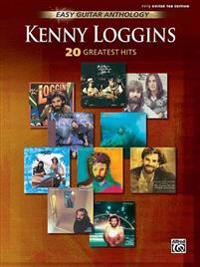 Kenny Loggins -- Easy Guitar Anthology: 20 Greatest Hits