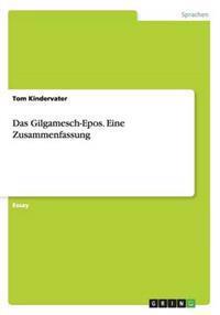 Das Gilgamesch-Epos. Eine Zusammenfassung