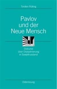 Pavlov Und Der Neue Mensch