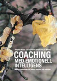 Coaching med emotionell intelligens : bättre prestationer för ledare, coacher och individer