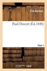 Paul Duvert. Tome 1