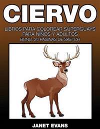 Ciervo: Libros Para Colorear Superguays Para Ninos y Adultos (Bono: 20 Paginas de Sketch)