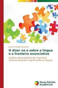 O Dizer Na E Sobre a Lingua E a Fronteira Enunciativa