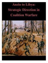 Anzio to Libya: Strategic Direction in Coalition Warfare