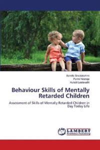 Behaviour Skills of Mentally Retarded Children