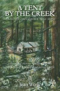 A Tent by the Creek - A Real Life Once Upon a Time Story