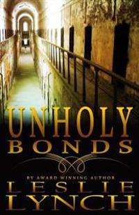 Unholy Bonds: A Novel of Suspense and Healing