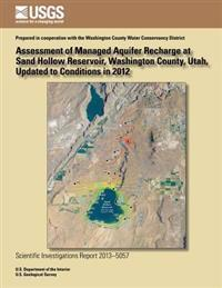 Assessment of Managed Aquifer Recharge at Sand Hollow Reservoir, Washington County, Utah, Updated to Conditions in 2012