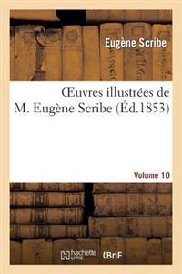 Oeuvres Illustrees de M. Eugene Scribe. Vol. 10