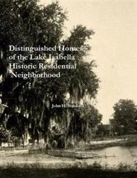 Distinguished Homes of the Lake Isabella Historic Residential Neighborhood