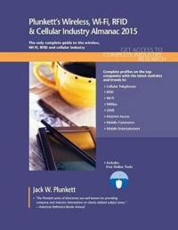 Plunkett's Wireless, Wi-Fi, RFID & Cellular Industry Almanac 2015