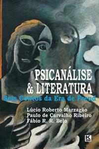 Psicanalise & Literatura: Seis Contos Da Era de Freud