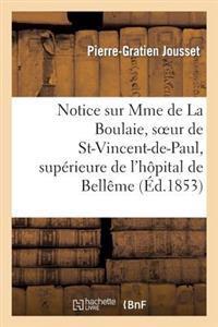 Notice Sur Mme de la Boulaie, Soeur de St-Vincent-De-Paul, Sup�rieure de l'H�pital