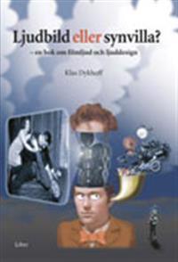 Ljudbild eller synvilla? - en bok om filmljud och ljuddesign