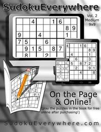 Sudoku Everywhere Vol. 2 Medium: Play on the Page or on the Internet!
