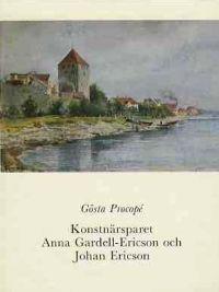 Konstnärsparet Anna Gardell-Ericson och Johan Ericson : en minnesbok