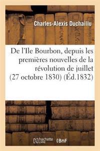 de l'Ile Bourbon, Depuis Les Premi�res Nouvelles de la R�volution de Juillet (27 Octobre 1830)