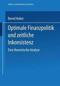 Optimale Finanzpolitik Und Zeitliche Inkonsistenz