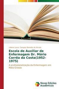 Escola de Auxiliar de Enfermagem Dr. Mario Correa Da Costa(1952-1975)